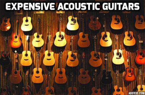 Expensive Acoustic Guitars