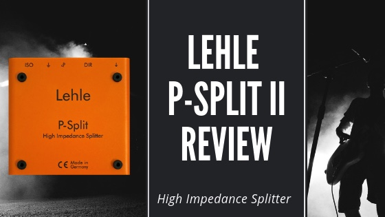 lehle p split ii review high impedance splitter guitar pick zone. Black Bedroom Furniture Sets. Home Design Ideas
