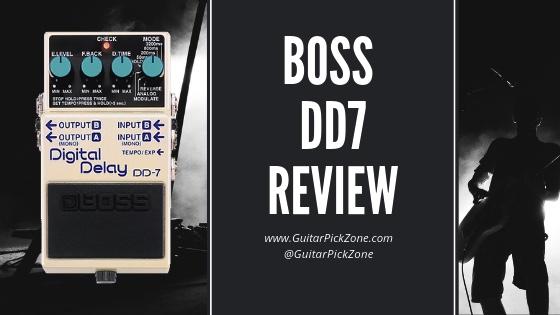 Boss DD7 Digital Delay Review